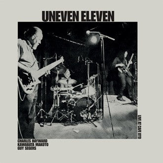 fusetron UNEVEN ELEVEN, Live at Cafe OTO