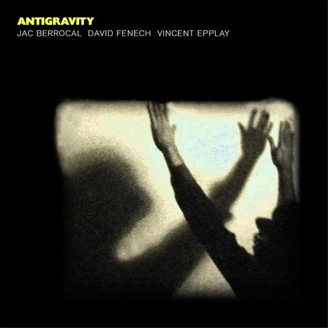 fusetron BERROCAL/DAVID FENECH/VINCENT EPPLAY, JAC, Antigravity