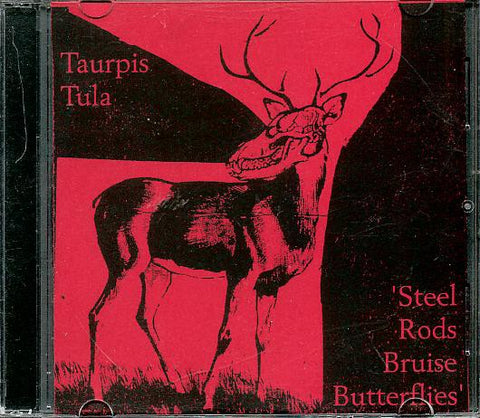 fustron TAURPIS TULA, Steel Rods Bruise Butterflies