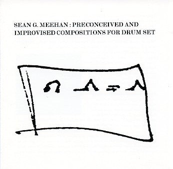 fusetron MEEHAN, SEAN, Preconceived And Improvised Compositions For Drum Set