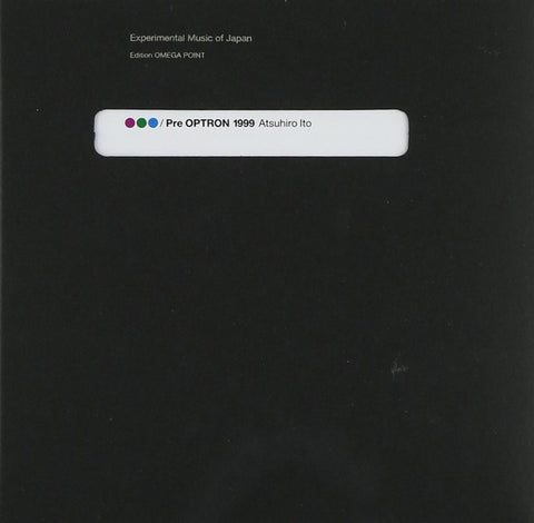 fusetron ITO, ATSUHIRO, Experimental Music of Japan Vol. 6: R.G.B./Pre OPTRON 1999