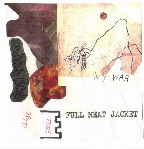fusetron FULL MEAT JACKET, My War