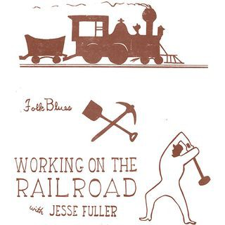 fusetron FULLER, JESSE, Working on the Railroad