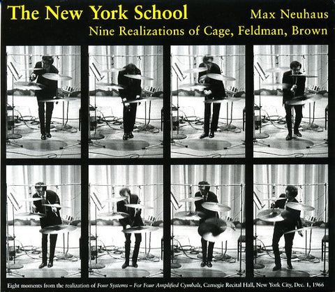 fusetron NEUHAUS, MAX, The New York School: Nine Realizations of Cage, Feldman, Brown