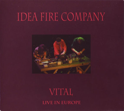 fustron IDEA FIRE COMPANY, Vital: Live In Europe