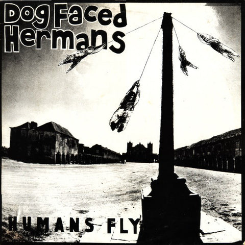 fusetron DOG FACED HERMANS, Humans Fly