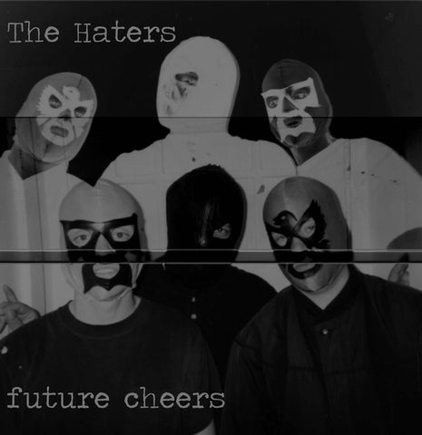 HATERS, THE - Future Cheers