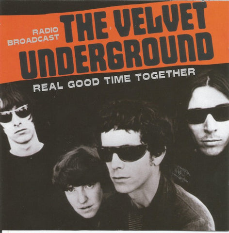 fusetron VELVET UNDERGROUND, Real Good Time Together: Radio Broadcast