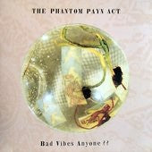 fustron PHANTOM PAYN ACT, THE, Bad Vibes Anyone??