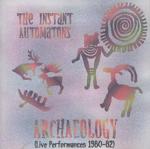 fustron INSTANT AUTOMATONS, Archaeology (Live Performances 1980-82)