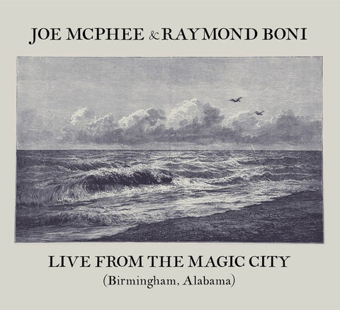fusetron MCPHEE, JOE & RAYMOND BONI, Live From The Magic City (Birmingham, Alabama)