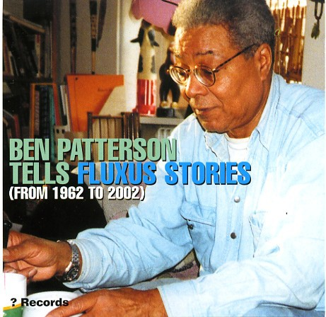 fusetron PATTERSON, BEN, Tells Fluxus Stories (From 1962 To 2002)
