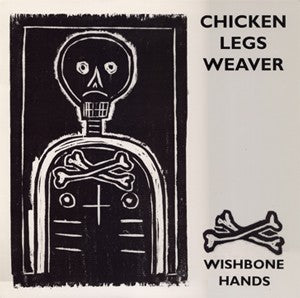 fustron WEAVER, CHICKEN LEGS, Wishbone Hands