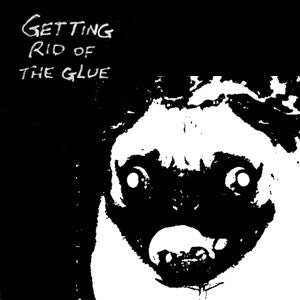 V/A - Getting Rid Of The Glue