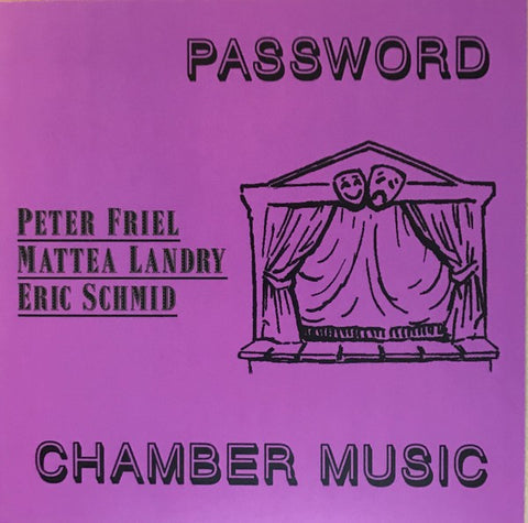 fusetron FRIEL, PETER, MATTEA LANDRY, ERIC SCHMID, Password / Chamber Music