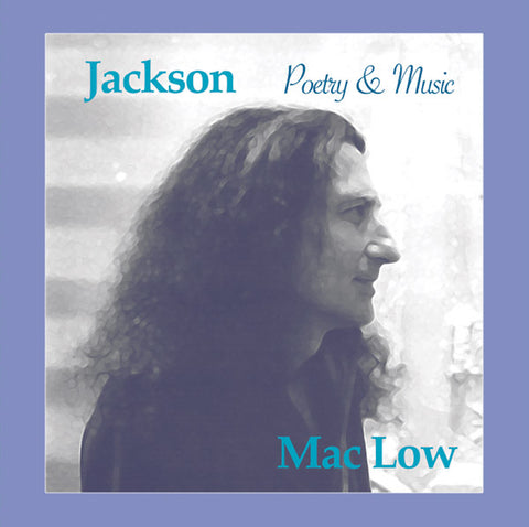 MAC LOW, JACKSON - Poetry & Music