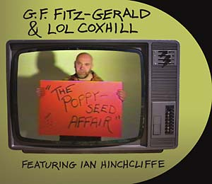 FITZ-GERALD & LOL COXHILL, G.F. - The Poppy Seed Affair
