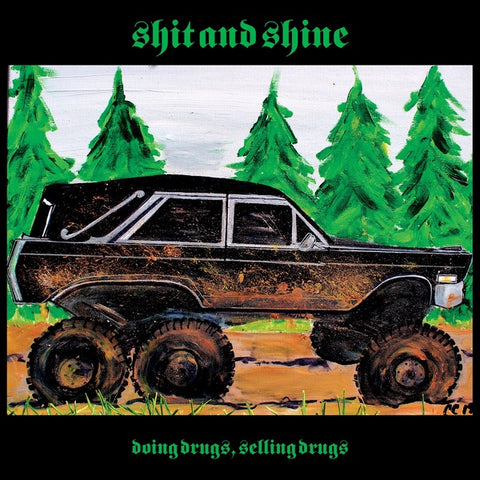 SHIT AND SHINE - Doing Drugs, Selling Drugs