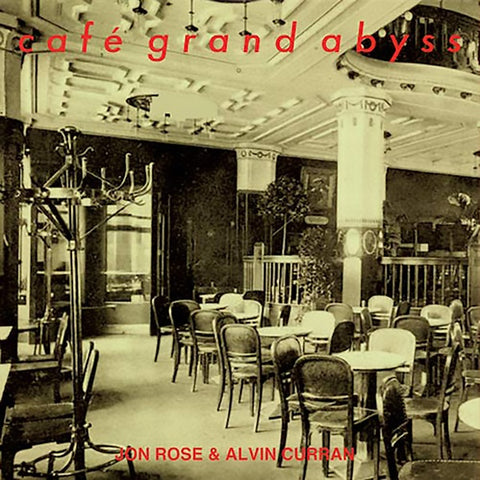 CURRAN & JON ROSE, ALVIN - Cafe Grand Abyss