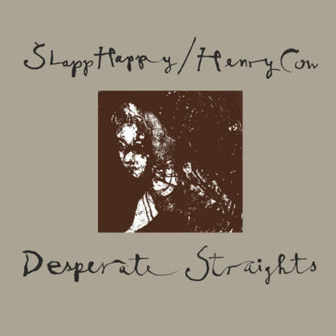 SLAPP HAPPY/HENRY COW - Desperate Straights