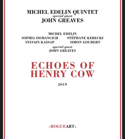 EDELIN, MICHEL QUINTET & JOHN GREAVES - Echoes Of Henry Cow