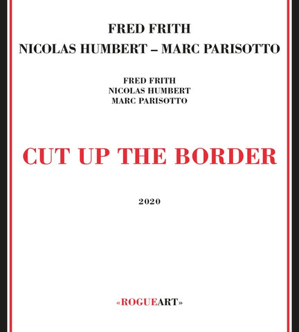 FRITH/NICOLAS HUMBERT/MARC PARISOTTO, FRED - Cut Up The Border