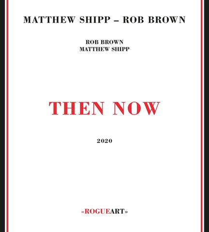 SHIPP & ROB BROWN, MATTHEW - Then Now