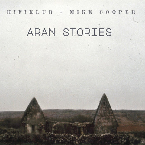 HIFIKLUB & MIKE COOPER - Aran Stories