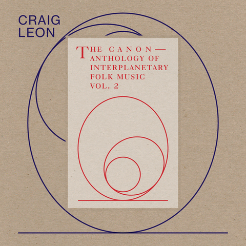 LEON, CRAIG - Anthology of Interplanetary Folk Music Vol. 2: The Canon
