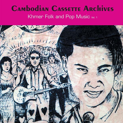 V/A - Cambodian Cassette Archives: Khmer Folk and Pop Music Vol. 1