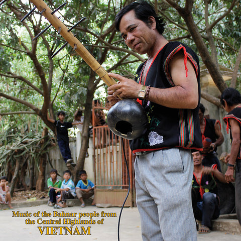 V/A - Music Of The Bahnar People From The Central Highlands Of Vietnam