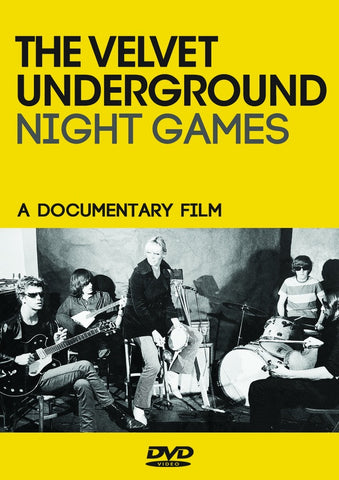 VELVET UNDERGROUND, THE - Night Games: A Documentary Film