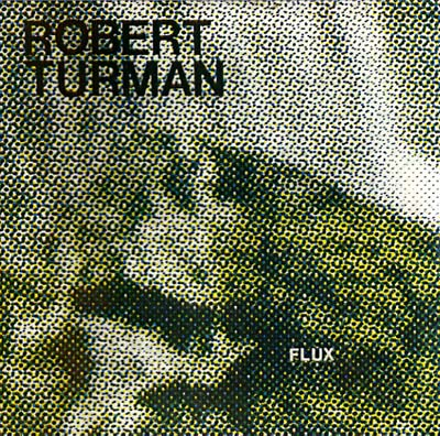 TURMAN, ROBERT - Flux