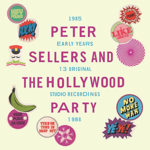 SELLERS, PETER AND THE HOLLYWOOD PARTY - The Early Years 1985-1988