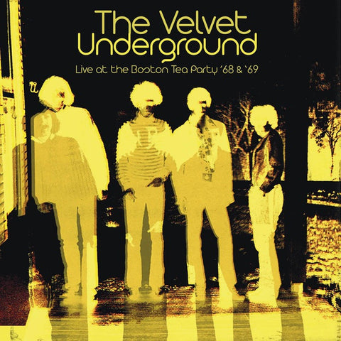 VELVET UNDERGROUND, THE - Live at the Boston Tea Party '68 & '69