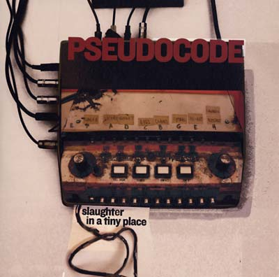PSEUDOCODE - Slaughter In A Tiny Place