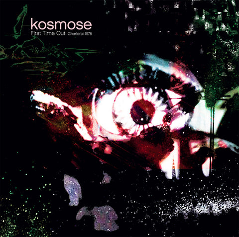 KOSMOSE - First Time Out (Charleroi, 1975)