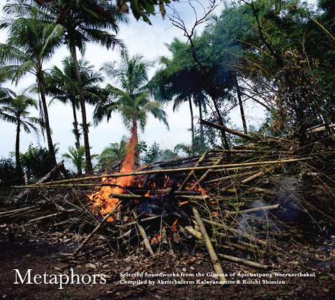 WEERASETHAKUL, APICHATPONG - Metaphors: Selected Soundworks from the Cinema of Apichatpong Weerasethakul