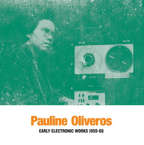 OLIVEROS, PAULINE - Early Electronic Works 1959-66