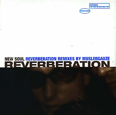 REVERBERATION VS. MUSLIMGAUZE - New Soul