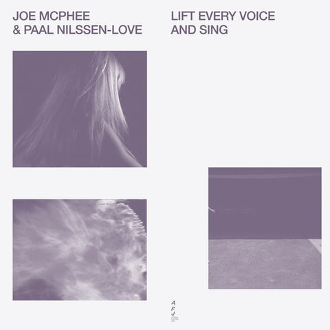 MCPHEE, JOE AND PAAL NILSSEN-LOVE - Lift Every Voice And Sing