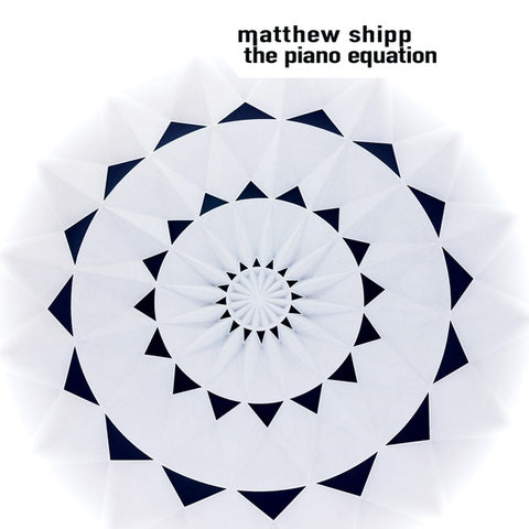 SHIPP, MATTHEW - The Piano Equation
