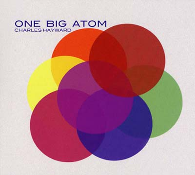 HAYWARD, CHARLES - One Big Atom