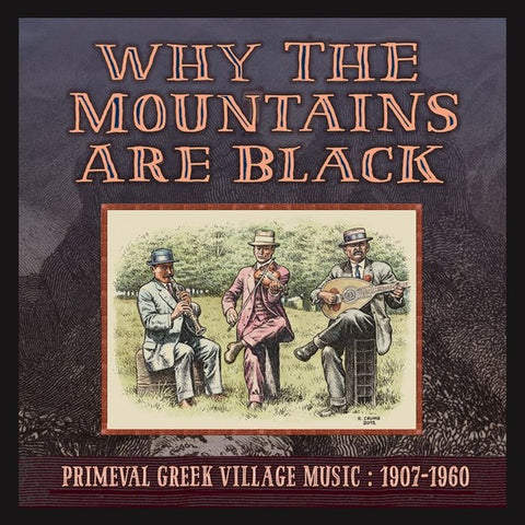 V/A - Why The Mountains Are Black: Primeval Greek Village Music: 1907-1960