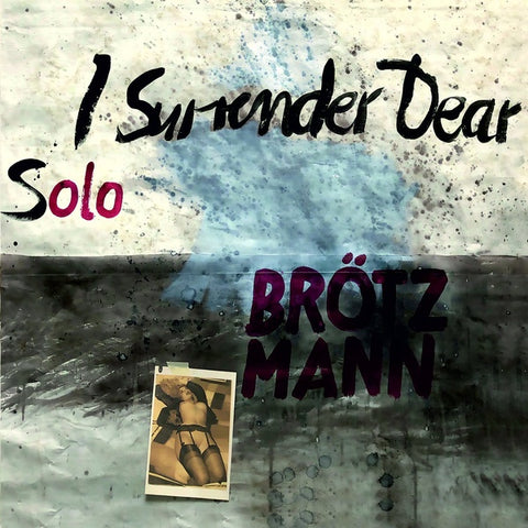 BROTZMANN, PETER - Solo - I Surrender Dear
