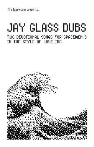 JAY GLASS DUBS - Two Devotional Songs for Spacemen 3 In The Style Of Love Inc.