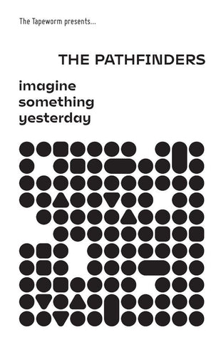 PATHFINDERS, THE - Imagine Something Yesterday