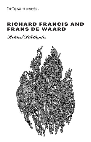 FRANCIS & FRANS DE WAARD, RICHARD - Retired Dilettantes