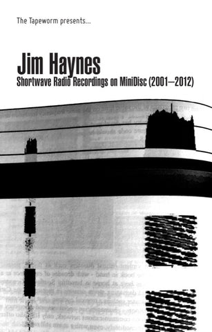 HAYNES, JIM - Shortwave Radio Recordings On MiniDisc (2001-2012)