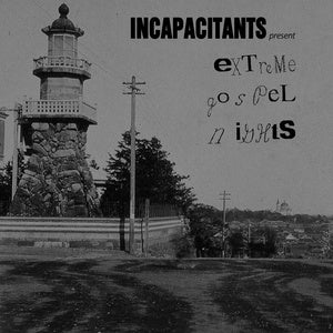 INCAPACITANTS - Extreme Gospel Nights